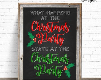 INSTANT DOWNLOAD: 8x10 What Happens at the Christmas Party Printable Sign