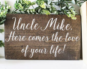 """Here Comes The Love Of Your Life, Wood Signs, Ring Bearer Sign, Uncle Sign, Wedding Signagem, Wooden Signs, Flower Girl Sign (12"""" x 7"""")"""