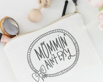 Mommin' Ain't Easy, Mom Makeup bag, Mom Bag, Mom Life, Mom Life Makeup Bag, Mom Life Bag, #momlife,