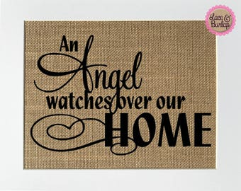 An angel watches over our home - BURLAP SIGN 5x7 8x10 - Rustic Vintage/Home Decor/Memorial/Love House Sign