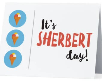 Greeting Card: 'It's Sherbert Day'