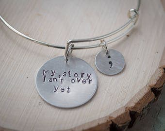 Project Semicolon Bracelet| Metal Stamped| Adjustable Bangle| My Story Isn't Over Yet