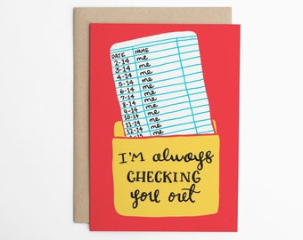 Valentine's Day Card - I'm Always Checking You Out - Library Card, Nerd Love, Book Nerd Card, Card for Her, Card for Him/C-217