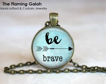 Be Brave Pendant • Bravery Arrows • Be Brave • Fly Little One • Empowerment • Boho Quote • Gift Under 20 • Made in Australia (P1543)