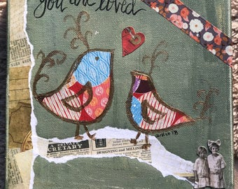 Mixed Media Collage- You are Loved