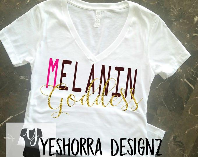 Melanin Shirt, Melanin Goddess, Melanin Queen, Melanin Poppin, Black Girl Magic, Melanin Power, Melanin Rich, Black Girls Rock
