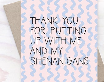 Thanks For Putting Up With Me, Thank You Card, Thanks Card, Just Because Card, Love Card, Card for Her, Card for Him - 041C