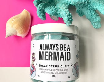 ALWAYS BE A MERMAID Sugar Scrub Cubes 8 ounce jar