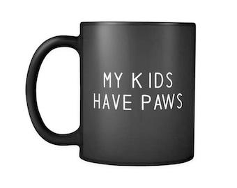 My Kids Have Paws Black Coffee Mug, Dog Ceramic Coffee Mugs, Funny Coffee Mug, Dog lover gift Cup Mug