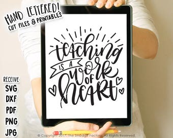 Teacher SVG, DXF File, Teaching Is A Work Of Heart, Hand Lettered Printable, Teacher Graphic Overlay, Teaching Clipart, Gift for Teacher