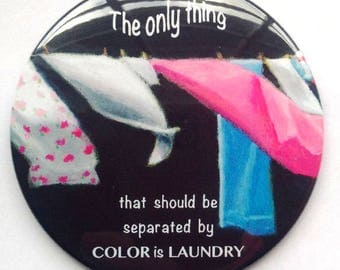 "BIG Fridge Magnet, 3.5"", Laundry Artwork, Anti-Racism, Separate Colors Only For Laundry, Social Justice Magnet"