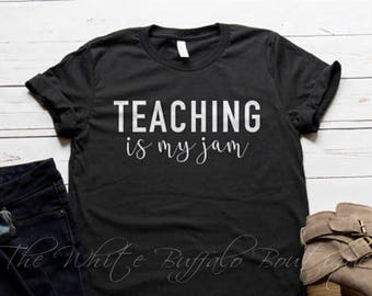 Teaching Is My Jam/Ready To Ship/Shirt/Tee/Trending/Best Seller/T-shirt/Teacher/Unisex Jersey/Short Sleeve/Valentines Day/Teacher Gift
