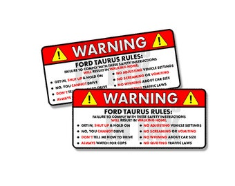 """Ford Taurus Rules Warning Safety Instructions Funny Adhesive Sticker Decal 2 PACK 5"""""""