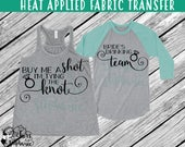 IRON On v236 Buy Me a Shot I'm Tying The Knot Bride's Team T-Shirt Fabric Transfer *Specify Color Choice in Notes  or BLACK VINYL