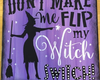 Don't Make Me Flip My Witch Switch sign (Purple)