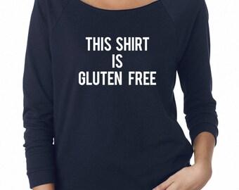 This shirt is gluten free Off Shoulder Sweatshirt