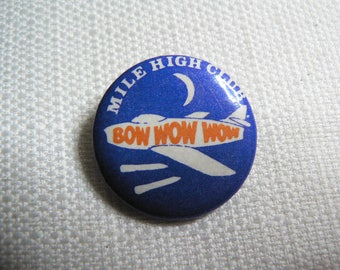 Vintage 80s Bow Wow Wow - Mile High Club Single - The Last of the Mohicans Album (1982) - Pin / Button / Badge
