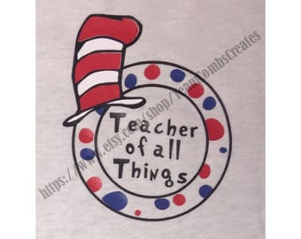 Dr. Seuss Teacher of all Things or Monogram Circle Shirt