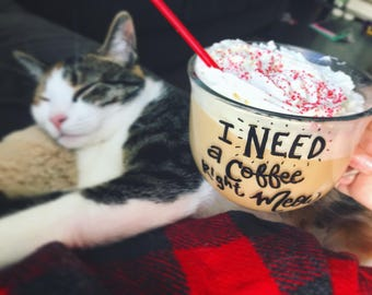Coffee Mug: I need a coffee right meow