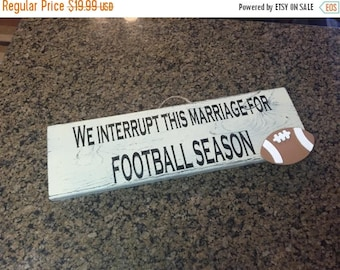ON SALE FOOTBALL sign - we interrupt this marriage for football season - football decor - fall sign - sports sign - sports fan gift - footba
