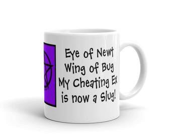 My Cheating Ex is now a Slug! Cheeky Witch® Mug