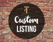 Custom Listing for Laurel...