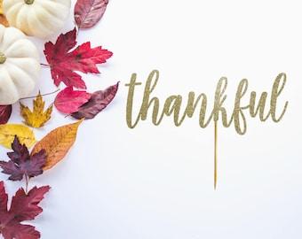 Thanksgiving Cake Topper - Thankful Cake Topper - Party Decorations - Happy Thanksgiving - Thanksgiving Pie Topper - Thankful