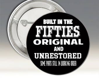Built in the Fifties Button; Built in the Fifties Badge; Funny Button; Baby Boomer Button; Baby Boomer Pinback Button; Humorous Button