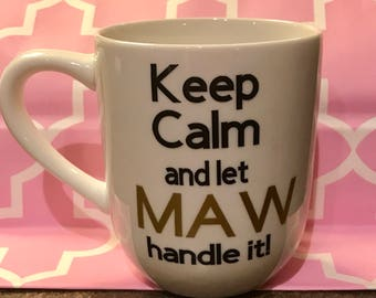 Keep Calm and let Maw Handle It