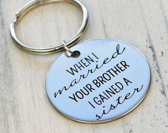 When I Married Your Brother I Gained a Sister Personalized Key Chain - Engraved
