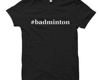 badminton shirt, badminton gifts, t-shirt for badminton, gift for badminton player, hashtag badminton, badminton coach shirt