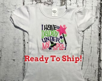 I Have Daddy Under My Spell - Halloween Shirt - Ready To Ship