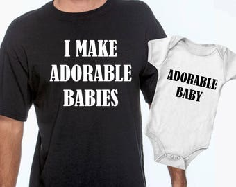 I Make Adorable Babies | Adorable Baby Onesie | Dad and Baby Matching Shirts| Jumpsuit | Newborn gift | Matching Father Shirts