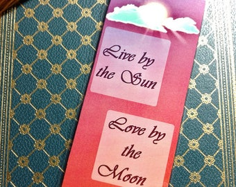 Live by the Sun, Love by the Moon Bookmark - Whimsical - Romantic - Inspirational - Poetic - Book lovers - Bibliophile - Book Club