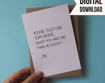 You're Like Tom Cruise Except You Have Me Funny Valentine's Day Top Gun DIGITAL DOWNLOAD Greeting Card
