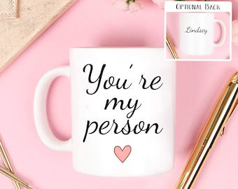 You're my person mug, youre my person mug your my person mug, Your're my person, Custom Coffee Mug, custom mug, coffee mug