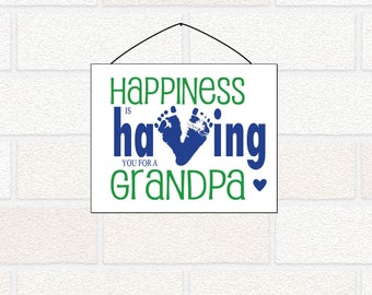 New Grandpa Gift - Footprint Gift for Grandpa - Printable Grandpa gift - Grandparents Day Printable - happiness is having you from grandbaby