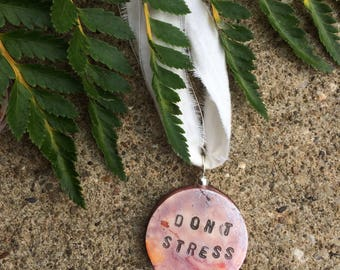 Don't stress - Intention Necklace