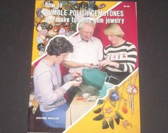 How To Tumble Polish Gemstones & Make Tumbled Gem Jewelry by Jerome Wexler, 1987, PB, Vintage Craft Book
