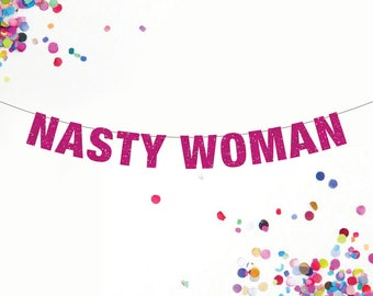 Nasty Woman Banner, Feminist Banner, Feminism Banner, Office Decor, Gist for Boss, Hilary Clinton Decor