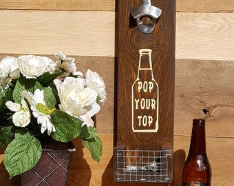 Pop Your Top, Beer Bottle Opener, Bottle Opener, Cap Catcher, Bottle Cap Catcher, Bar Decor, Beer Lover, Man Cave, Fan Cave, Outdoor Decor