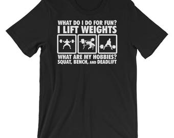 Lift Weights, Squat, Bench, Deadlift - Gift For Bodybuilding, Weightlifting, Powerlifting, Crossfit, WOD, Fitness, Workout - Gym T-Shirt