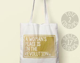 A Womans Place is in the Revolution, canvas tote bag, gift ideas for teen girl, women, best friend, strong woman, birthday gift, protest