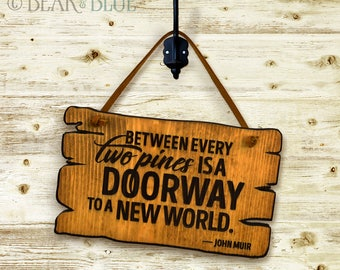 """Rustic Etched-Pine Sign, """"Between Every Two Pines"""" John Muir Quote"""