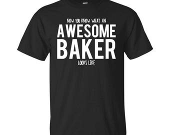 Baker Shirt, Baker Gifts, Baker, Awesome Baker, Gifts For Baker, Baker Tshirt, Funny Gift For Baker, Baker Gift, Baker To Be Gifts