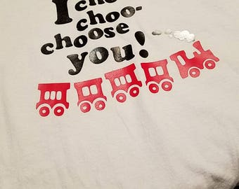 I choo choo choose you- valentines day train - valentines day shirt