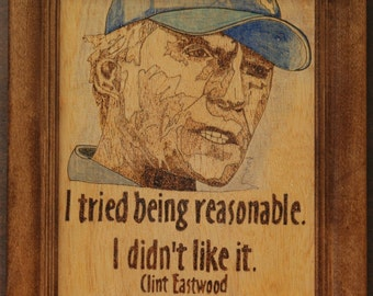 Clint Eastwood  - Wood Burned portraits and quotes