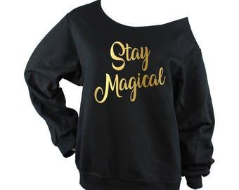 Stay Magical VINYL Unisex Sweatshirt Off Shoulder Raw Edge -Unicorn Shirt, Funny Shirt, Magic Shirt, Lazy Days, Gift for Her (Gold Metallic)