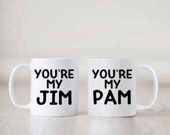 You're My Jim Mug, You're My Pam Mug, Pam Beasley Mug, Jim Halpert, The Office, Anniversary Gift for Girlfriend, Boyfriend, Husband, Wife
