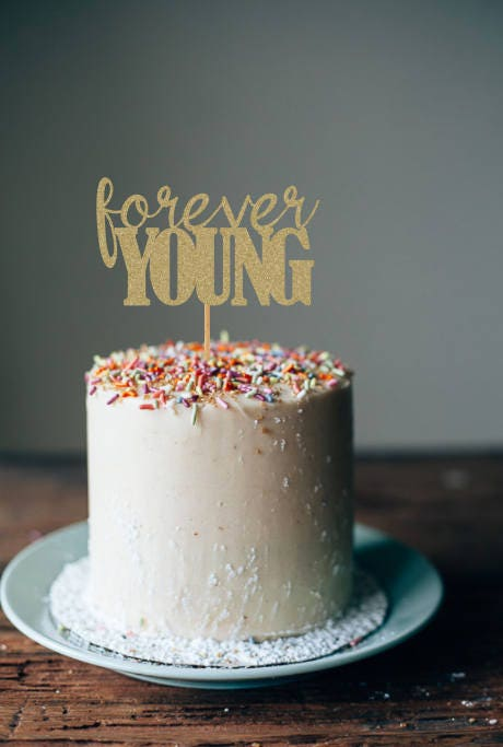 Forever young cake topper birthday cake topper cake for 3d decoration for birthday
